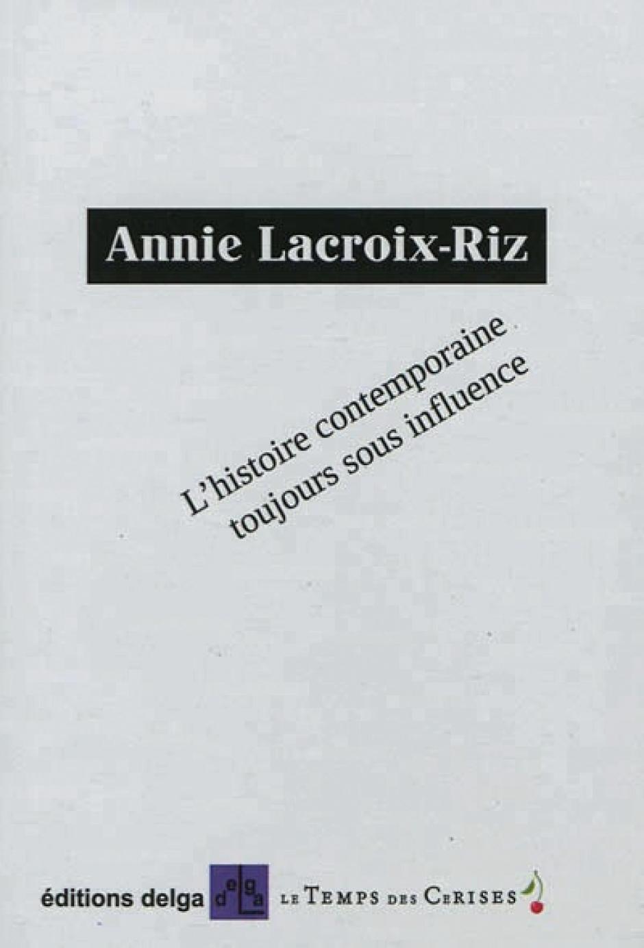 L'histoire contemporaine toujours sous influence, Annie Lacroix-Riz
