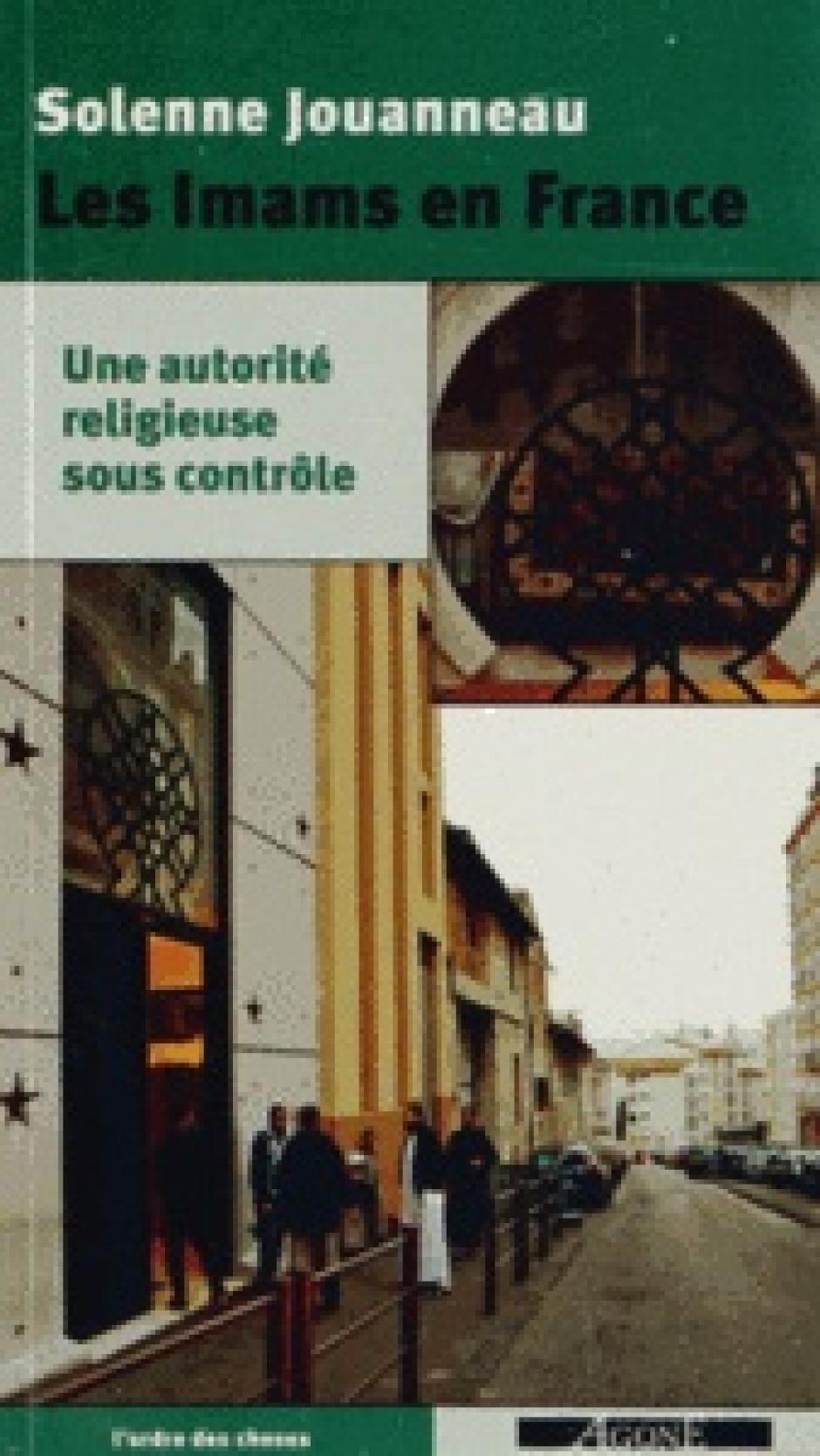 Les imams de France. Une autorité religieuse sous contrôle