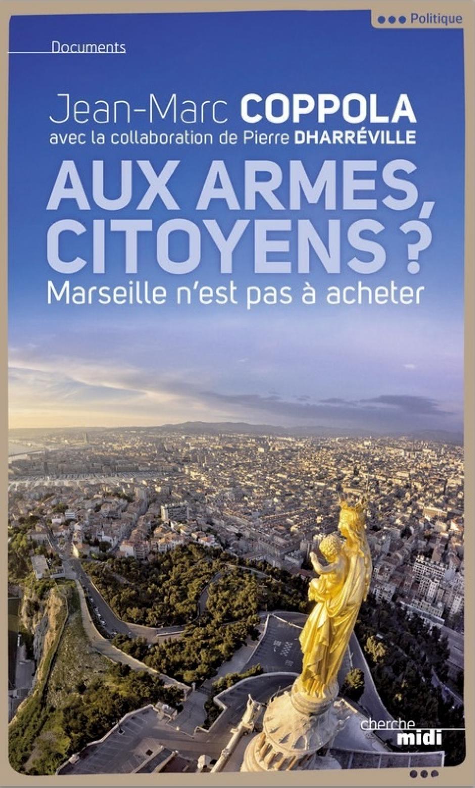 Aux armes citoyens ? Marseille n'est pas à acheter, Jean-Marc Coppola