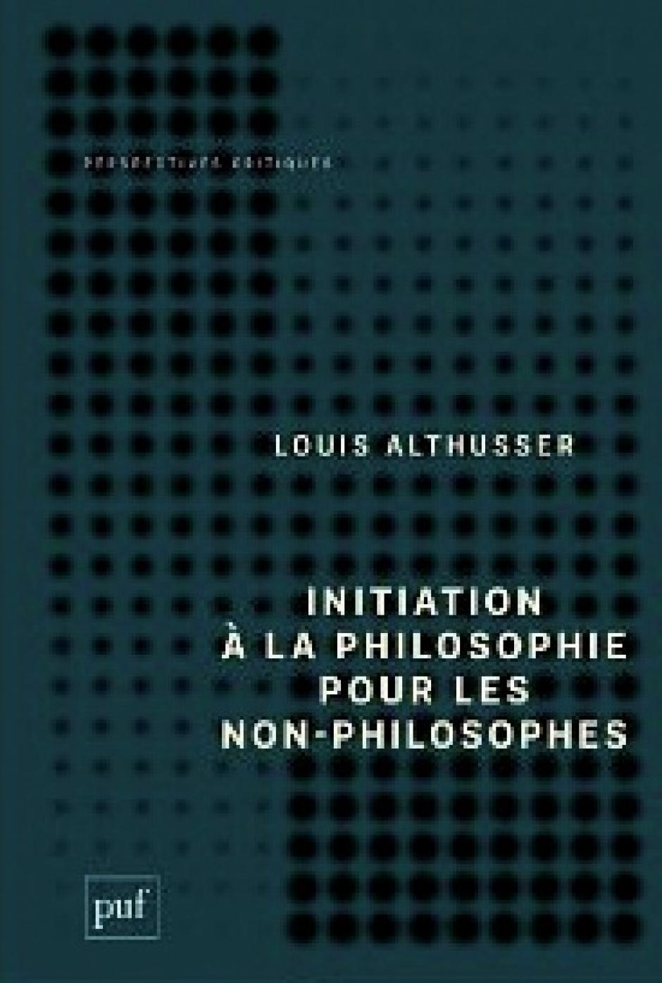 Initiation à la philosophie pour les non-philosophes, Louis Althusser