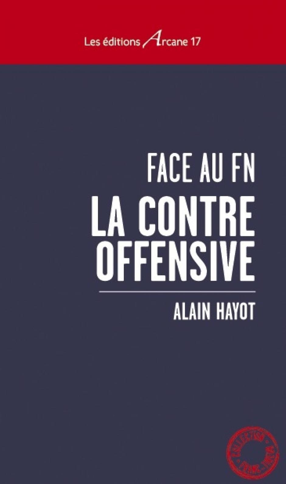 Face au FN – La contre-offensive, Alain Hayot
