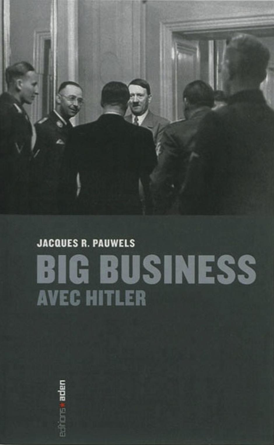 Jacques R. Pauwels, Big business avec Hitler