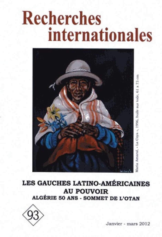 « Les Gauches latino-américaines au pouvoir » Recherches internationales, n° 93