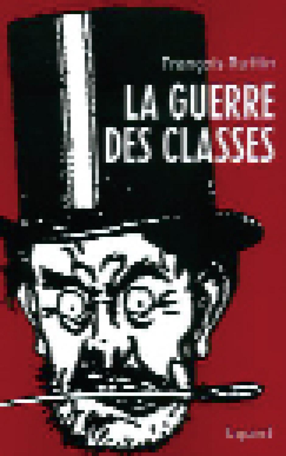 La guerre des classes Fayard, 2008 François Ruffin