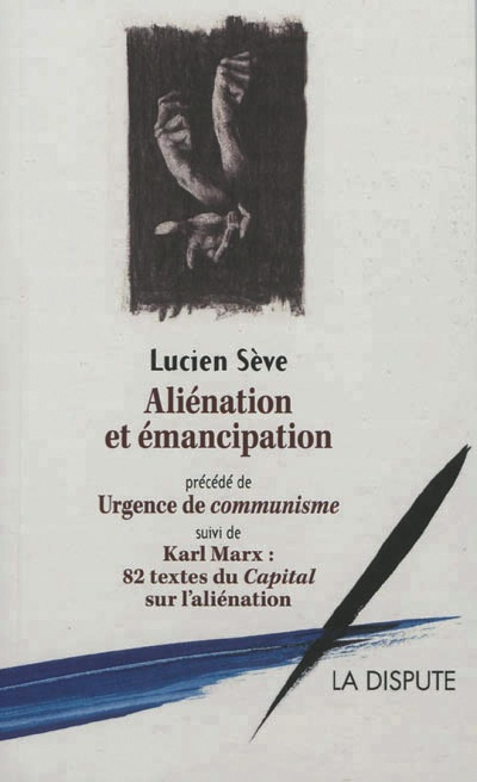 Aliénation et émancipation, Lucien Sève