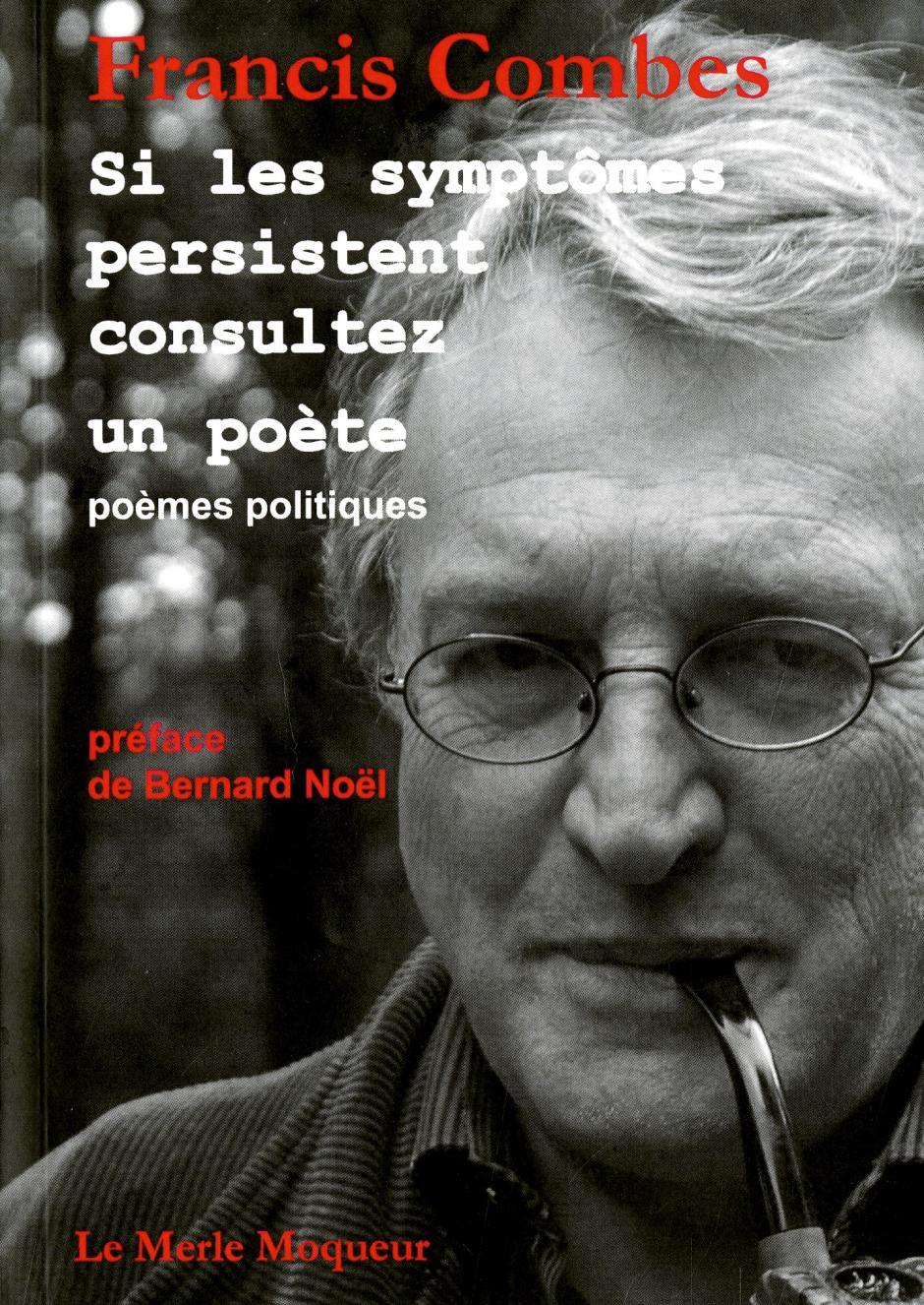 Si les symptômes persistent, consultez un poète, Francis Combes
