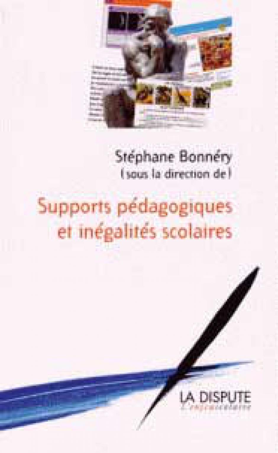 Supports pédagogiques et inégalités scolaires : études sociologiques, Stéphane Bonnéry (dir.)