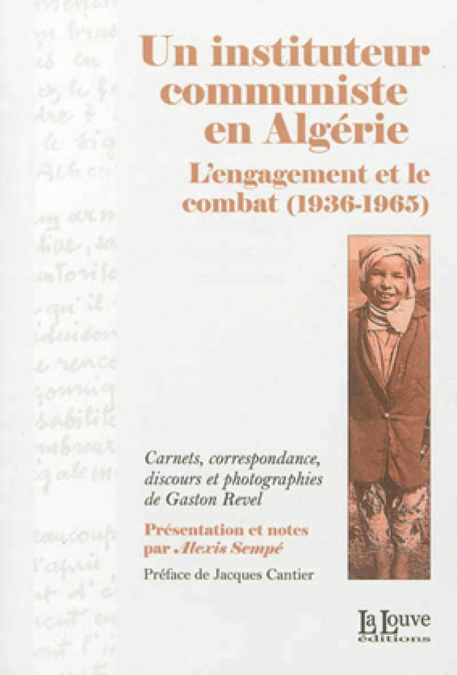 Un instituteur communiste en Algérie. L'engagement et le combat (1936-1965), Alexis Sempé