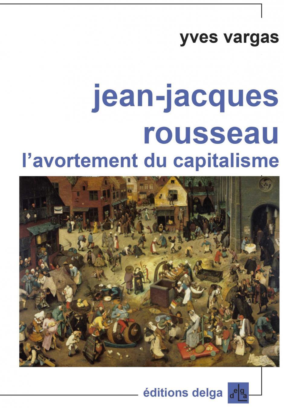Jean-Jacques Rousseau, l'avortement du capitalisme