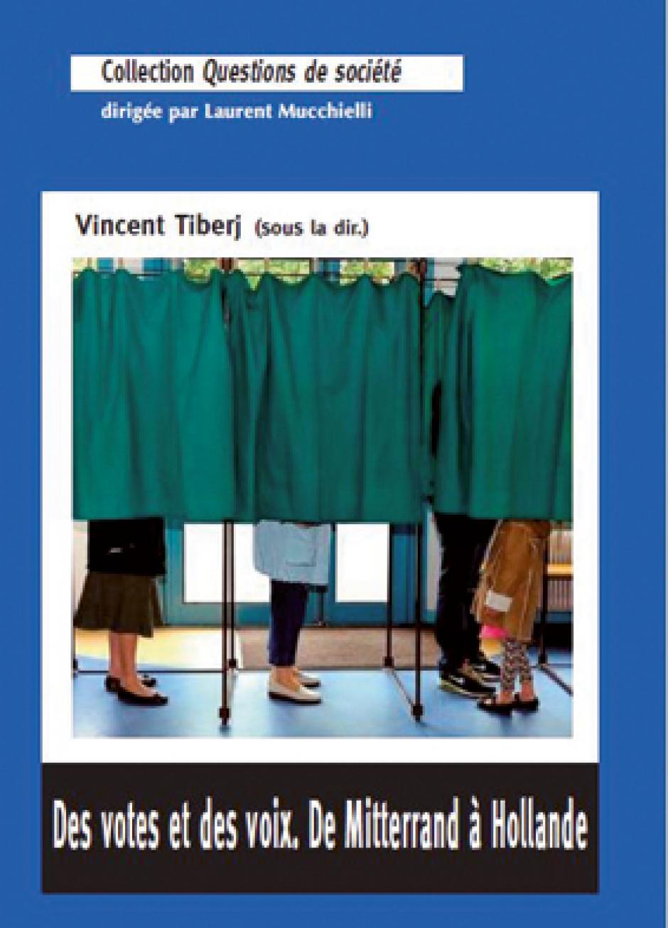 Des votes et des voix. De Mitterrand à Hollande, Vincent Tiberj (dir.)