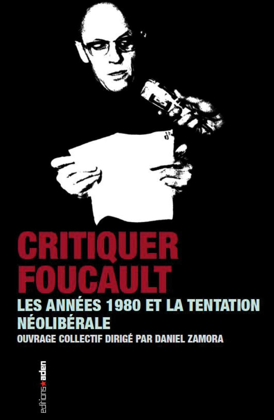 Critiquer Foucault  Les années 1980 et la tentation néolibérale